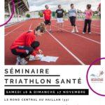 Séminaire Triathlon Santé les samedi 16 & dimanche 17 novembre